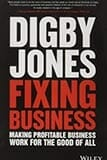 Fixing Business: Making Profitable Business Work For The Good Of All