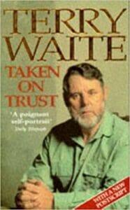 Taken On Trust by Terry Waite