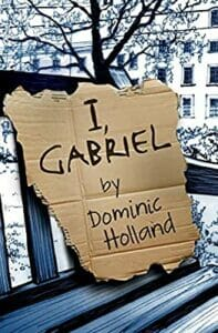 I, Gabriel by Dominic Holland